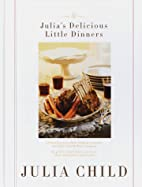 Julia's Delicious Little Dinners: Six…