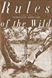 Francesca Marciano: Rules of the Wild: A Novel