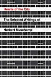 Muschamp, Herbert: Hearts of the City: The Selected Writings of Herbert Muschamp