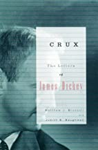 Crux: The Letters of James Dickey by James…