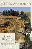 Beevor, Antony: A Tuscan Childhood