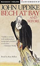 Bech at Bay and Before: Three Bech Novels by…
