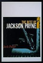 The Best of Jackson Payne by Jack Fuller