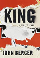 King: A Street Story by John Berger