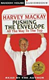 Harvey Mackay: Pushing the Envelope