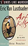 Lustbader, Eric Van: Art Kills (Sounds Like Murder Series)