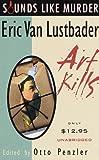 Lustbader, Eric Van: Art Kills (Sounds Like Murder Series)