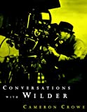 Crowe, Cameron: Conversations with Wilder