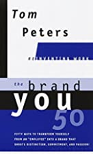 The Brand You 50 : Or : Fifty Ways to…