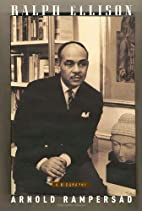 Ralph Ellison: A Biography by Arnold…