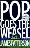 Patterson, James: Pop! Goes the Weasel