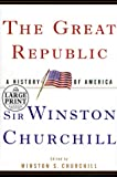 Churchill, Winston L. S.: The Great Republic : A History of America