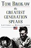 Brokaw, Tom: The Greatest Generation Speaks (Tom Brokaw)