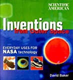 Baker, David: Inventions from Outer Space: Everyday Uses for Nasa Technology