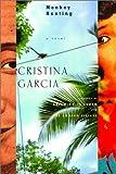 Garcia, Cristina: Monkey Hunting
