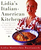 Bastianich, Lidia Matticchio: Lidia&#39;s Italian-American Kitchen