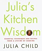 Julia's Kitchen Wisdom: Essential Techniques…
