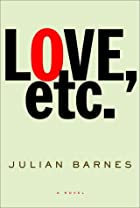 Love, etc. by Julian Barnes