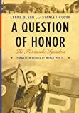 Cloud, Stanley: A Question of Honor: The Kosciuszko Squadron  Forgotten Heroes of World War II