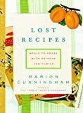 Cunningham, Marion: Lost Recipes: Meals to Share With Friends and Family