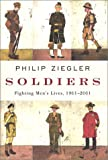 Ziegler, Philip: Soldiers : Fighting Men's Lives, 1901-2001