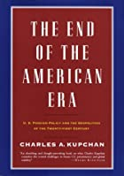 The End of the American Era: U.S. Foreign…
