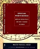 Mead, Walter Russell: Special Providence : American Foreign Policy and How It Changed the World