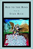 Stan Rice: Red to the Rind