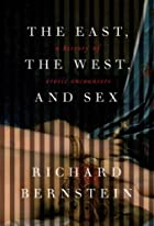 The East, the West, and Sex: A History of…