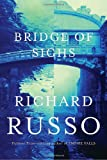 Russo, Richard: The Bridge of Sighs: Library Edition