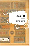 Iyer, Pico: Abandon : A Romance