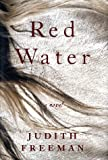 Freeman, Judith: Red Water : A Novel