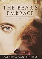 The bear's embrace : a true story of…
