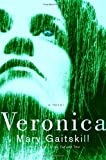 Gaitskill, Mary: Veronica