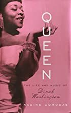 Queen: The Life and Music of Dinah…