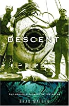 Descent: The Heroic Discovery of the Abyss…