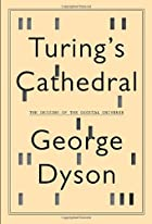 Turing's Cathedral: The Origins of the…