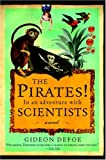 Defoe, Gideon: The Pirates! in an Adventure with Scientists: A Novel