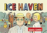 Clowes, Daniel: Ice Haven