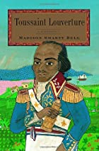 Toussaint Louverture: A Biography by Madison…