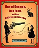 Kallan, Richard A.: Armed Gunmen, True Facts, and Other Ridiculous Nonsense: A Compiled Compendium of Repetitive Redundancies
