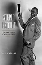 Stepin Fetchit: The Life and Times of…