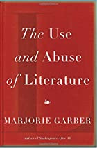 The Use and Abuse of Literature by Marjorie…
