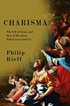 Charisma: The Gift of Grace, and How It Has…