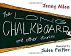 The Long Chalkboard: and Other Stories by…