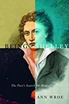 Being Shelley: The Poet's Search for Himself…