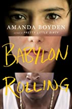 Babylon Rolling: A Novel by Amanda Boyden