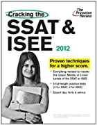 Cracking the SSAT & ISEE, 2012 Edition…