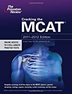 Cracking the MCAT, 2011-2012 Edition…