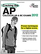 Cracking the AP Calculus AB & BC Exams, 2012…